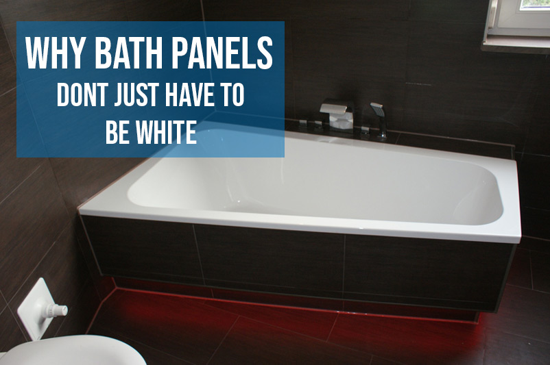 Why Bath Panels Don't Just Have to be White