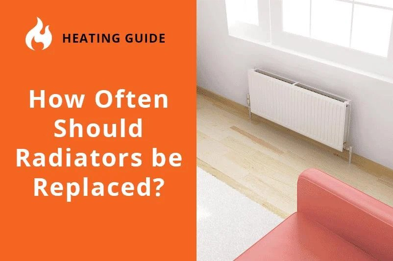 How Often Should Radiators be Replaced?