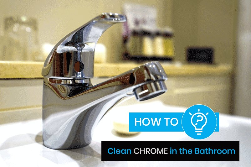How to Clean Chrome in Your Bathroom
