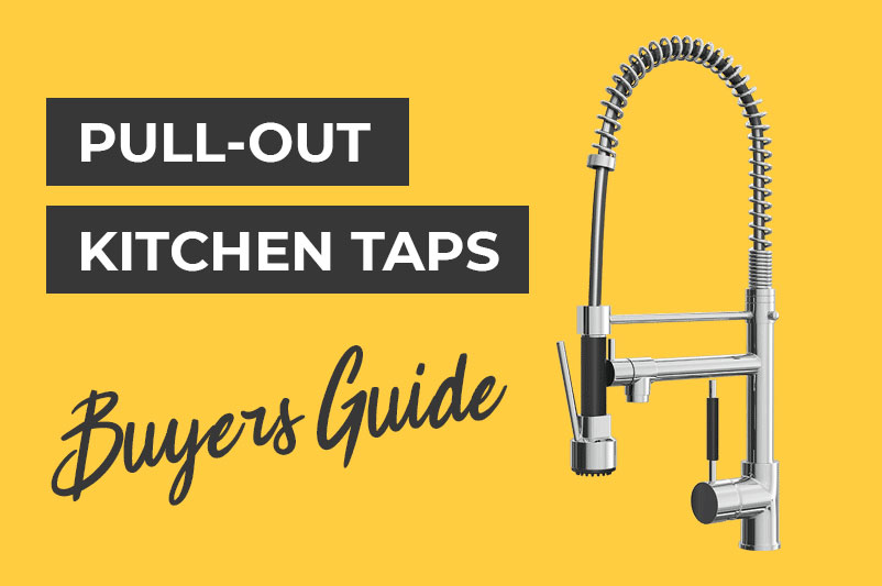 Pull Out Kitchen Taps? Buyers Guide