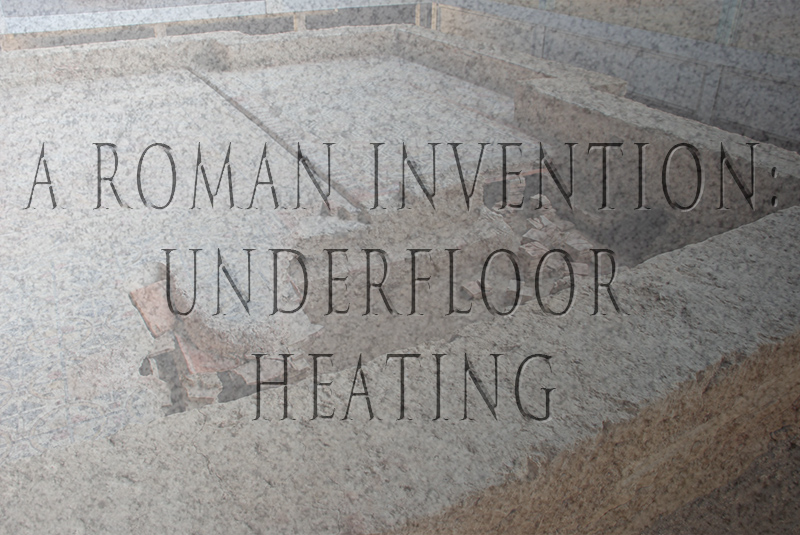 Romans were the first to invent underfloor heating and heatandplumb cover this in a blog post: A Roman Invention: Underfloor Heating