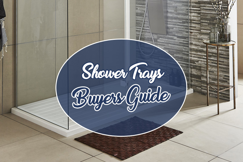 shower tray buyers guide