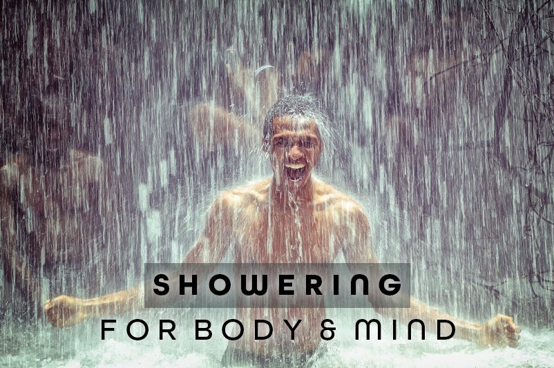 Showering for Body and Mind
