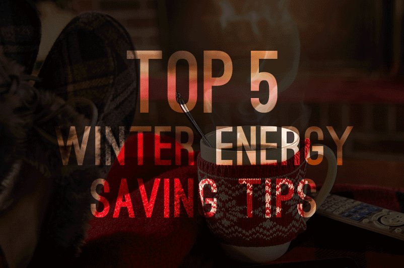 Top 5 Winter Energy Saving Tips