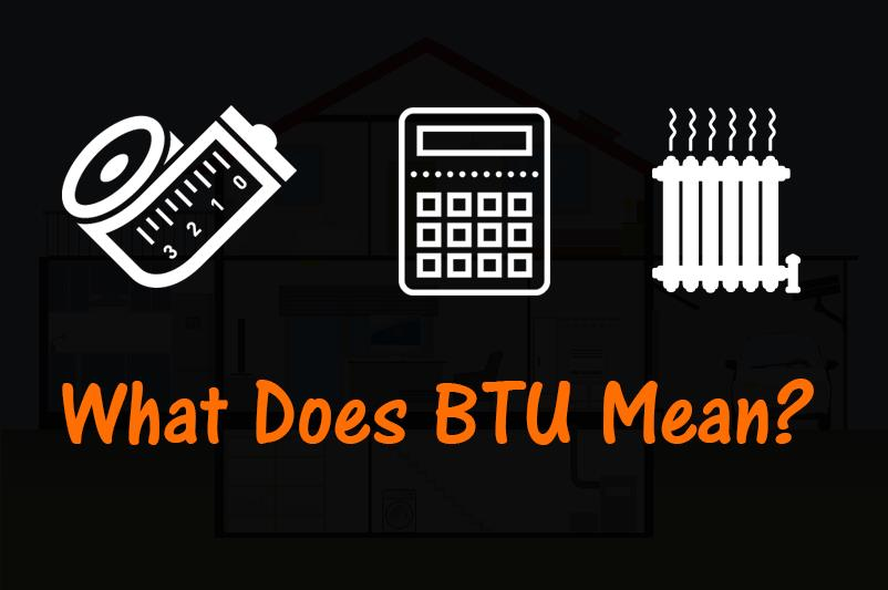 An image for the blog post what does BTU mean on the heatandplumb blog